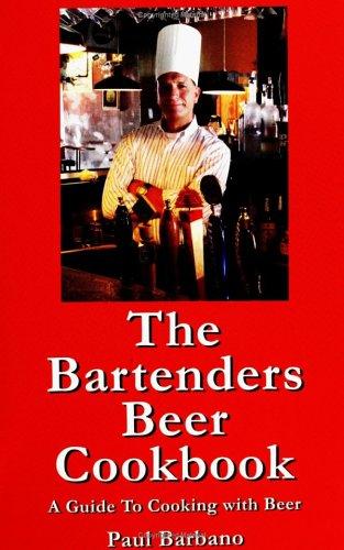 The Bartenders Beer Cookbook 9780974188508