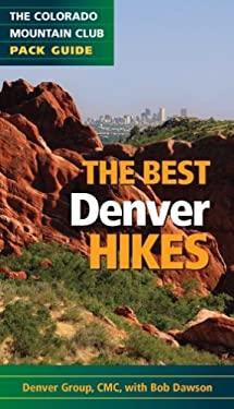 The Best Denver Hikes 9780979966354