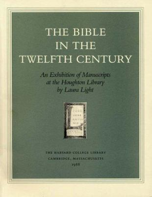 The Bible in the Twelfth Century: An Exhibition of Manuscripts at the Houghton Library 9780974396347