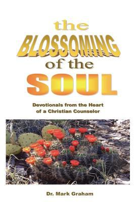 The Blossoming of the Soul 9780977968992