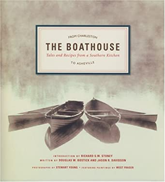 The Boathouse: Tales and Recipes from a Southern Kitchen 9780975349892