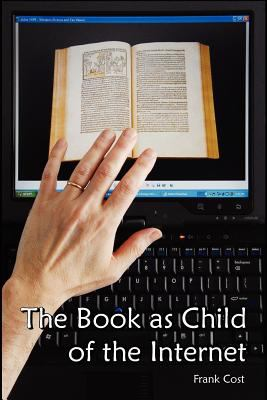 The Book as Child of the Internet 9780977098644