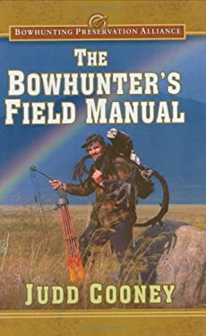 The Bowhunter's Field Manual 9780976923329