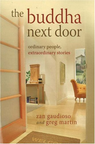 The Buddha Next Door: Ordinary People, Extraordinary Stories 9780977924516