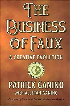 The Business of Faux: A Creative Evolution 9780977896714
