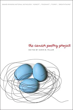 The Cancer Poetry Project: Poems by Cancer Patients and Those Who Love Them 9780978994686