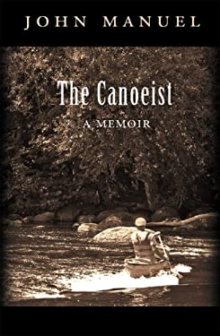 The Canoeist: A Memoir 9780971897472