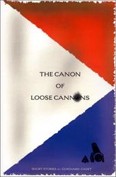 The Canon of Loose Cannons