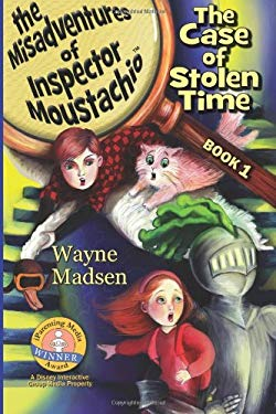 The Case of Stolen Time - The Misadventures of Inspector Moustachio 9780979087899