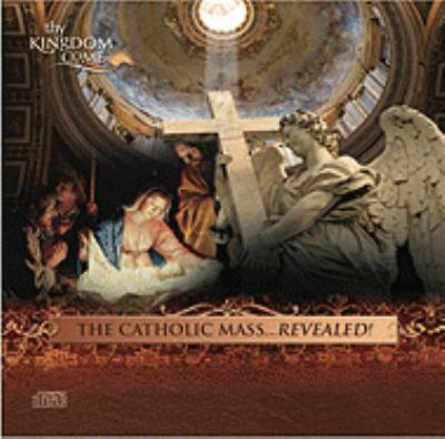 The Catholic Mass... Revealed: DVD, Audio Commentary CD & Music CD 9780979167966