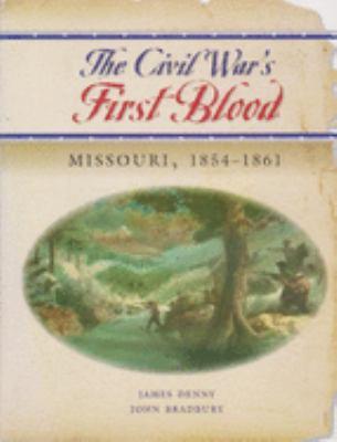 The Civil War's First Blood: Missouri, 1854-1861