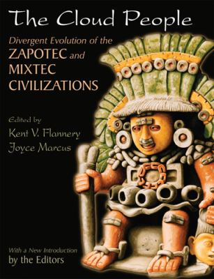 The Cloud People: Divergent Evolution of the Zapotec and Mixtec Civilizations 9780971958746