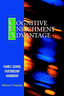 The Cognitive Enrichment Advantage Family-School Partnership Handbook 9780976809524