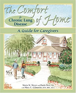 The Comfort of Home for Chronic Lung Disease: A Guide for Caregivers 9780978790318