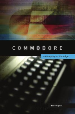 Commodore: A Company on the Edge 9780973864960