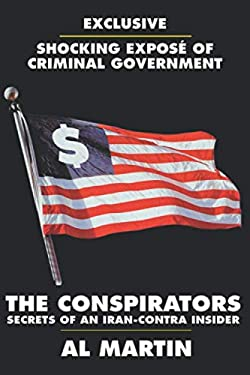 The Conspirators: Secrets of an Iran-Contra Insider 9780971004207