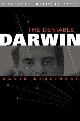The Deniable Darwin and Other Essays 9780979014130
