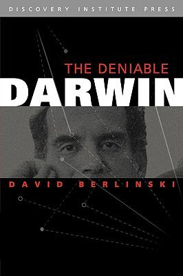 The Deniable Darwin and Other Essays 9780979014123