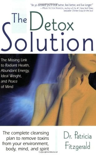 The Detox Solution: The Missing Link to Radiant Health, Abundant Energy, Ideal Weight, and Peace of Mind 9780970829900