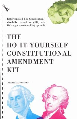 The Do-It-Yourself Constitutional Amendment Kit 9780977480722