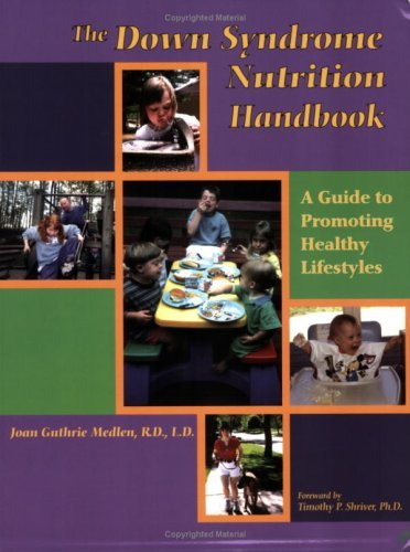 The Down Syndrome Nutrition Handbook: A Guide to Promoting Healthy Lifestyles 9780978611804