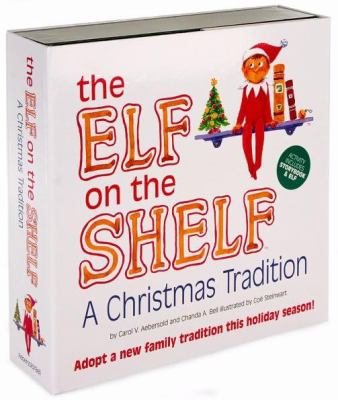 The Elf on the Shelf: A Christmas Tradition [With Scout Elf and Keepsake Storage Box]