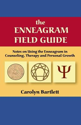 The Enneagram Field Guide, Notes on Using the Enneagram in Counseling, Therapy and Personal Growth 9780979012549