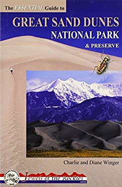 The Essential Guide to Great Sand Dunes National Park and Preserve 9780972441315