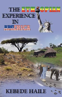 The Ethiopian Experience in America 9780974493541