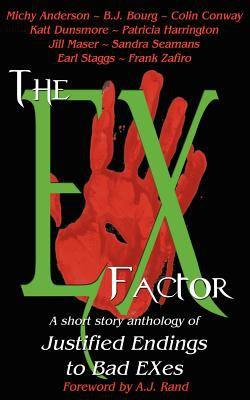 The Ex Factor: Justified Endings to Bad Exes 9780978544799
