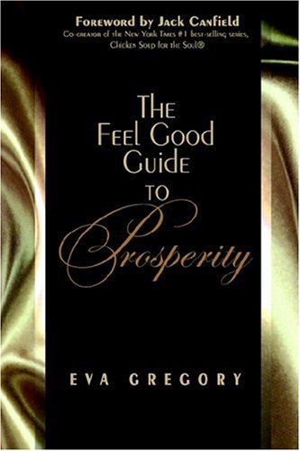 The Feel Good Guide to Prosperity 9780975302705