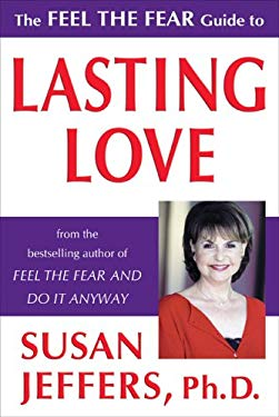 The Feel the Fear Guide to Lasting Love 9780974577692