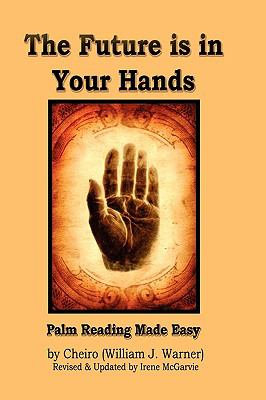The Future Is in Your Hands: Palm Reading Made Easy 9780978393984