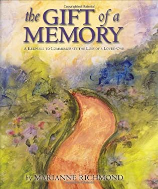 The Gift of a Memory: A Keepsake to Commemorate the Loss of a Loved One 9780974146515