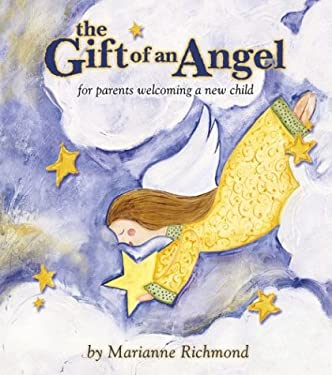 The Gift of an Angel: For Parents Welcoming a New Child 9780974146522