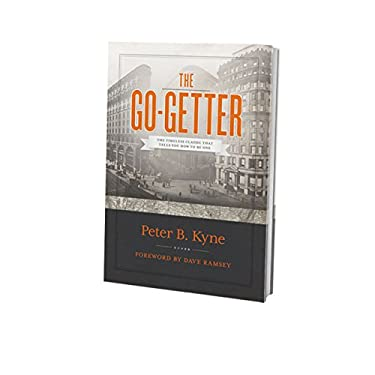 The Go-Getter: The Timeless Classic That Tells You How to Be One 9780978562045