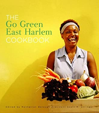The Go Green East Harlem Cookbook/El Libro de Cocina Viva Verde East Harlem 9780979047534