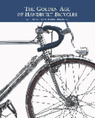 The Golden Age of Handbuilt Bicycles 9780976546009