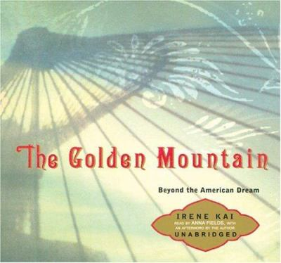 The Golden Mountain: Beyond the American Dream 9780974489018
