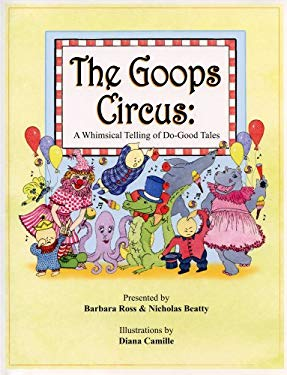 The Goops Circus: A Whimsical Telling of Do-Good Tales [With CD (Audio)] 9780971236844