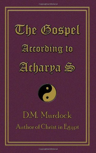 The Gospel According to Acharya S 9780979963124