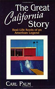 The Great California Story: Real-Life Roots of an American Legend