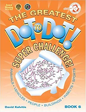 The Greatest Dot-To-Dot Super Challenge 9780970043757
