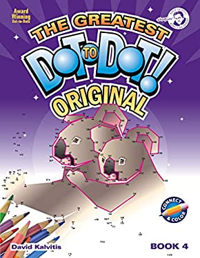 The Greatest Dot to Dot Book in the World: Book 4