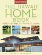 The Hawaii Home Book: Practical Tips for Tropical Living 9780975374092