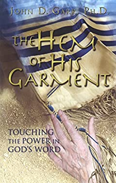 The Hem of His Garment: Touching Power in God's Word 9780979451409