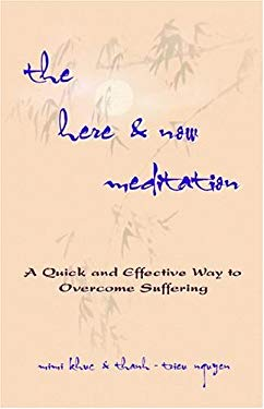 The Here & Now Meditation: A Quick and Effective Way to Overcome Suffering 9780976349105