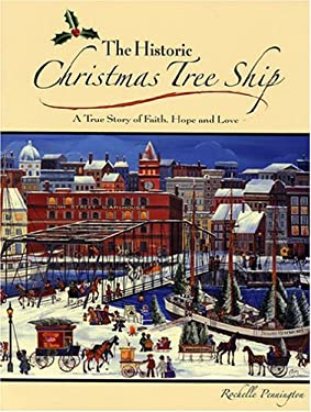 The Historic Christmas Tree Ship: A True Story of Faith, Hope and Love 9780974081014