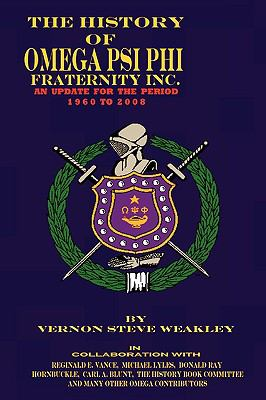 The History of Omega Psi Phi Fraternity Inc. (an Update for the Period 1960-2008)