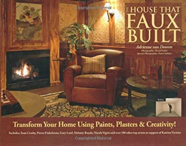 The House That Faux Built: Transform Your Home with Paint, Plaster & Creativity 9780977896707